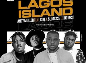 Photo of Andy Muller ft. Cdq & Idowest X Slimcase – Lagos Island