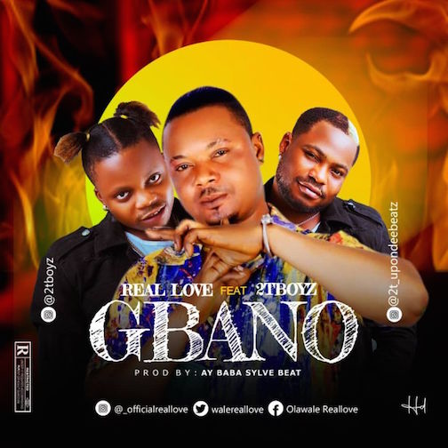 Photo of Real Love – Gbona ft. 2tBoys