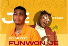 Photo of DJ Op Dot ft. Otega – Funwon Je