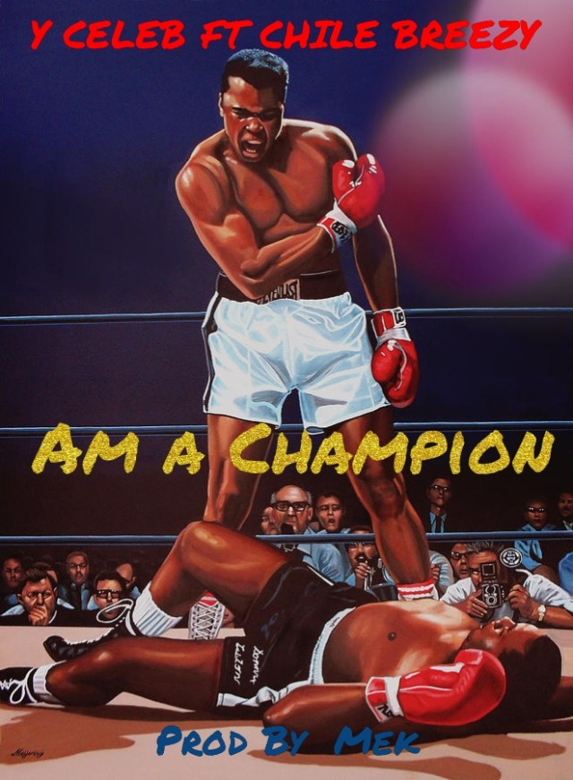 Photo of Y Celeb – Am a champion ft. Chile Breezy