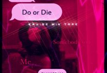 Photo of Dj Wapsam – Do or Die ( Love You Too ) Download Mp3