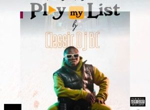 Photo of Classic Dj Bc – Play My List Download Mp3